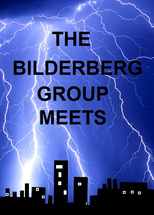 Whent he Bilderberg Group meets