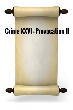 Crime XXVI - Provocation II