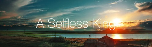 selflessness is king