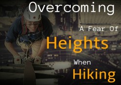 Overcoming a Fear of Heights When Hiking