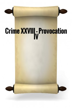 Crime XXVIII - Provocation IV