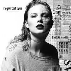 Taylor Swift's New Reputation: My Review of the First Single From Her Album Reputation