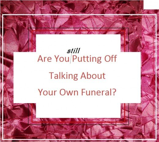 How to Approach Talking About Your Own Funeral, and How You'll Feel Afterwards
