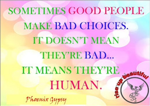 Bad Choices don't make bad people.