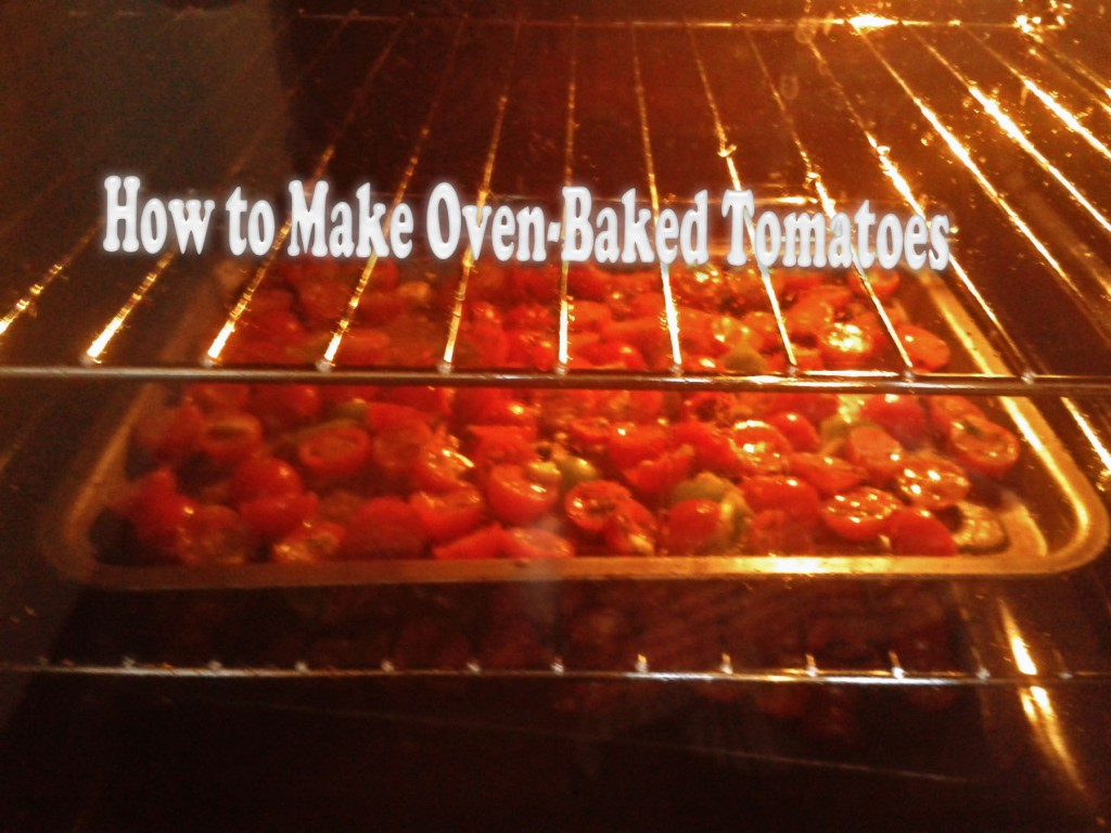 how to make oven baked tomatoes delishably