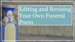 How to Ably Edit Your Own Funeral Poem
