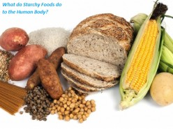 What Do Starchy Foods Do to the Human Body?