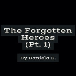 The Forgotten Heroes (Pt. 1)