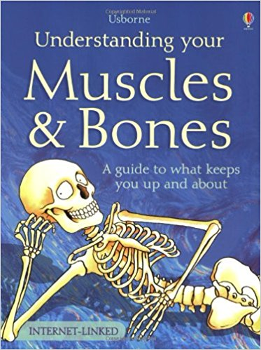 Muscles and Bones Published by Usborne. Written by Rebecca Treays