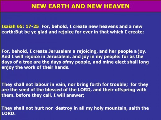 This photo deals with New Heaven and New Earth that is found in Isaiah 65:17-25