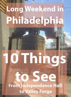 Visiting Philadelphia for a Long Weekend: 10 Things to See From Independence Hall to Valley Forge