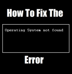 Operating System Not Found? Here's How to Fix It