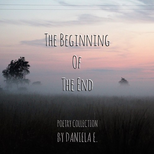 The Beginning Of The End: Poetry Collection