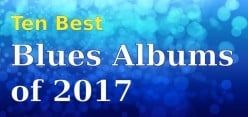 Ten Best New Blues Albums of 2017