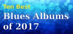 Ten Best Blues Albums of 2017
