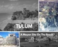 Visiting Mayan Ruins - Tulum