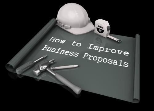 Improving Business Proposals