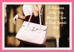 5 Reasons Why You Should Own a Kate Spade Tote