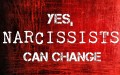 Yes, Narcissists Can Change. Here's How.