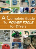 A Complete Guide to Power Tools for Beginners (Drills, Sanders, Grinders, Multitools, Dremels & Saws)