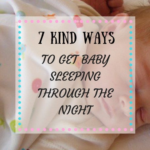 7 Kind Ways to Get Baby Sleeping Through the Night