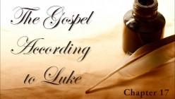Life Secrets Drawn From Luke Chapter 17-18