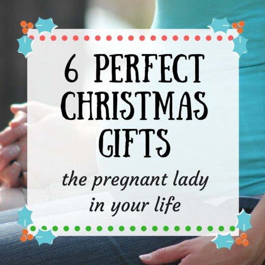 Perfect Christmas Gifts for the Pregnant Lady in Your Life