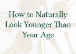 How to Naturally Look Younger Than Your Age