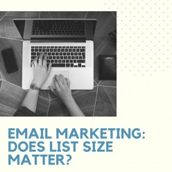 Email Marketing: Does List Size Matter?