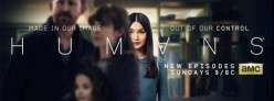 HUMANS AMC Sci-Fi Show: More Human Than A Clockwork Orange