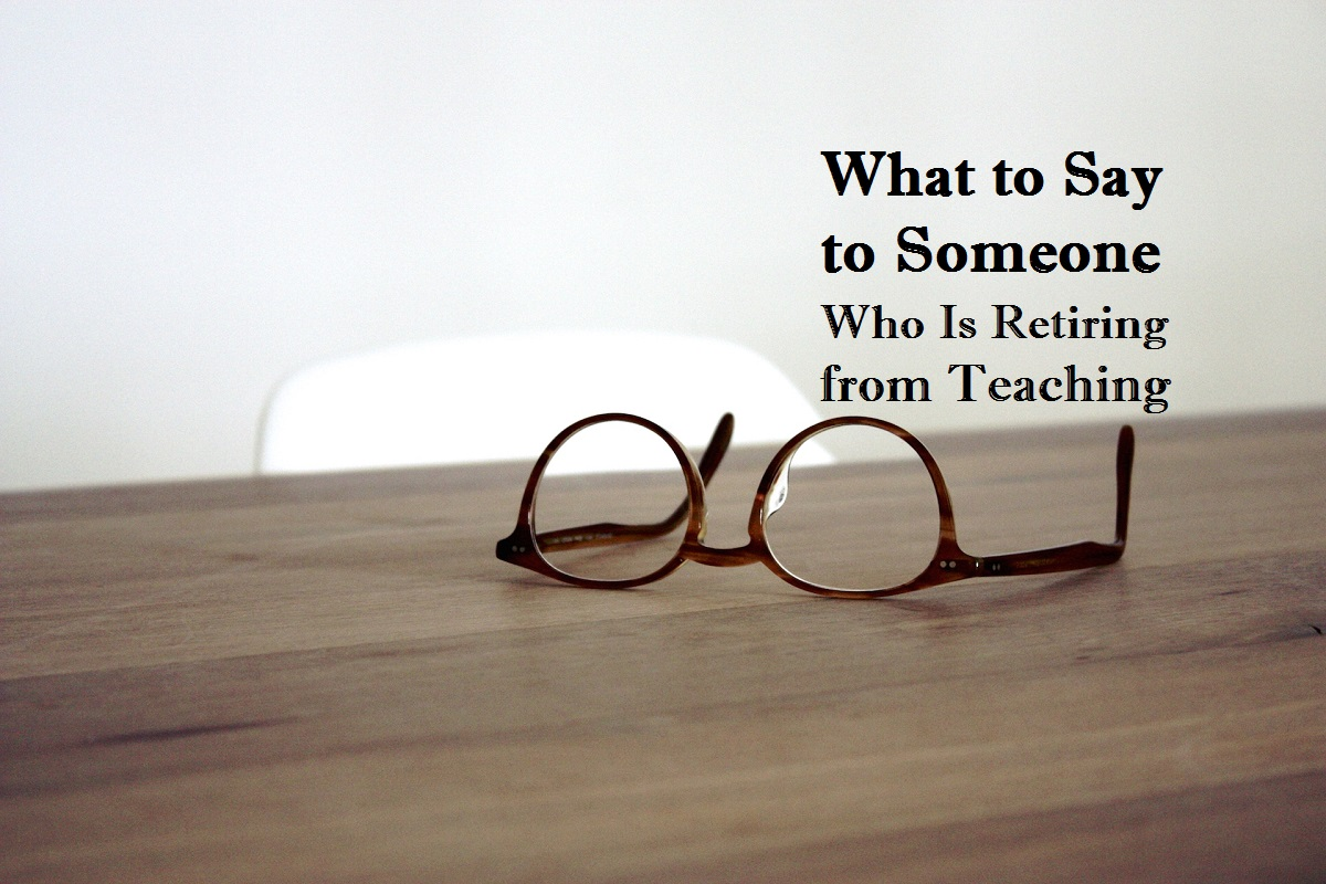 Retirement Messages For Teachers Includes Funny Quotes Hubpages