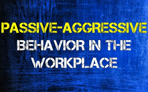 Passive-Aggressive Behavior in the Workplace