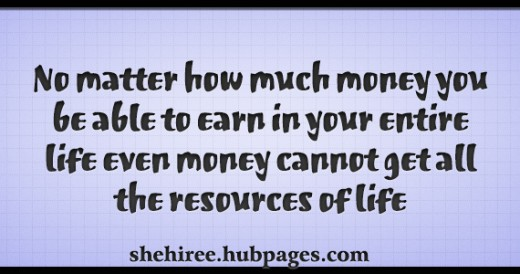 Money can't get all the resources of life