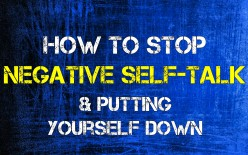 How to Stop Negative Self-Talk & Putting Yourself Down