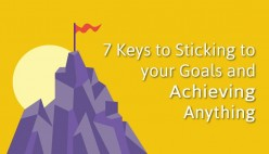 7 Keys to Sticking to Your Goals and Achieving Anything in 2018