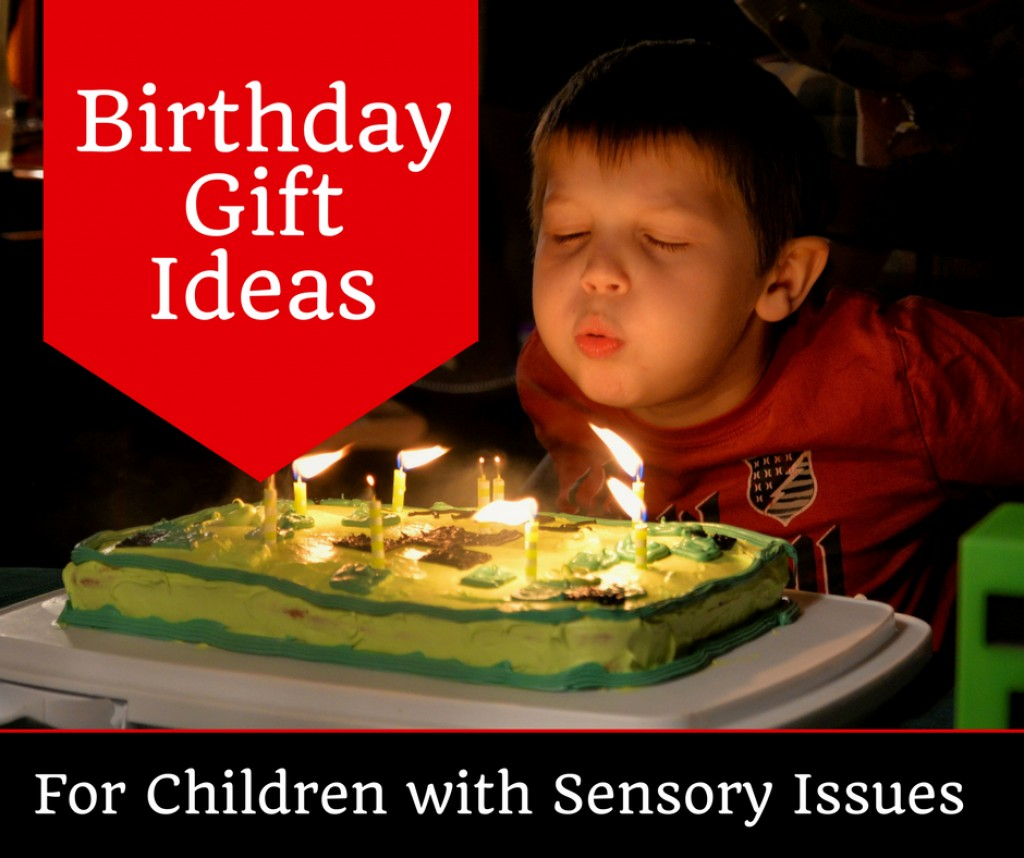 Birthday Gift Ideas For Children With Sensory Processing Disorder SPD