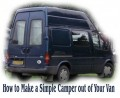 How to Make a Simple Camper out of Your Van the  Best Way