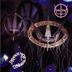 Review of the Album Prove You Wrong 1991 by American Heavy Metal Band Prong