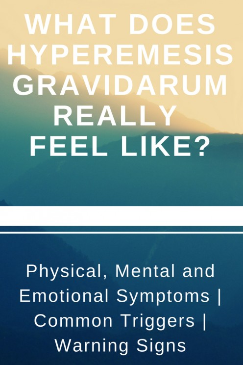 Signs and Symptoms of Hyperemesis Gravidarum: What It Feels Like to Have HG