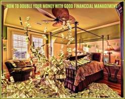 How to Double Your Money With Good Financial Management