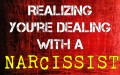 Realizing You're Dealing With a Narcissist
