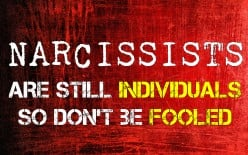 Narcissists Are Still Individuals, So Don't Be Fooled!