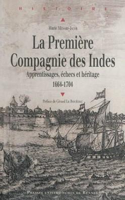 A Review of La Première Compagnie des Indes : Apprentissages, échecs, et héritage 1664-1704