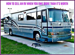 How to Sell Your RV When You Owe More Than It's Worth