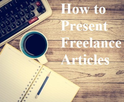 How to Present Freelance Articles that Sell