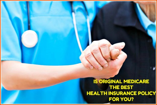 How to know if Original Medicare is a health insurance plan that will work best for your situation.