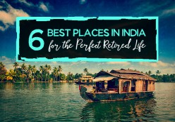 6 Best Places in India for the Perfect Retired Life