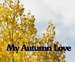 My Autumn Love Conclusion: A Series Short
