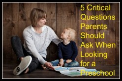 What to Ask When Looking for a Preschool: 5 Critical Questions That Need to Get Answered