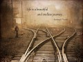 Life is a Beautiful & Endless Journey